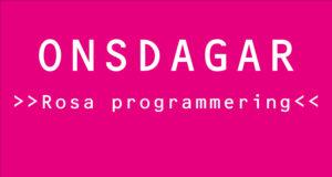 Onsdagar på Rosa Stationen: Rosa programmering