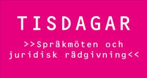 Tisdagar på Rosa Stationen - Språkmöten och juridisk rådgivning.